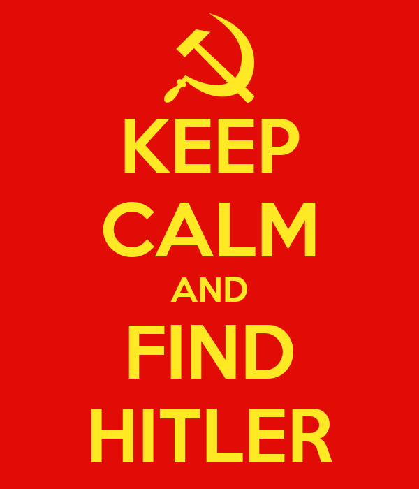 KEEP CALM AND FIND HITLER