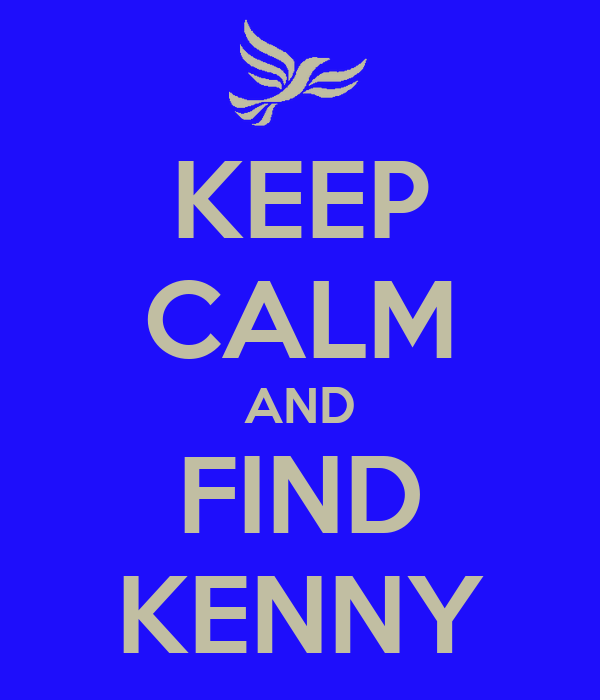 KEEP CALM AND FIND KENNY