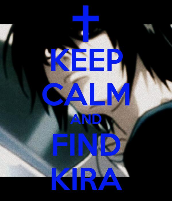 KEEP CALM AND FIND KIRA