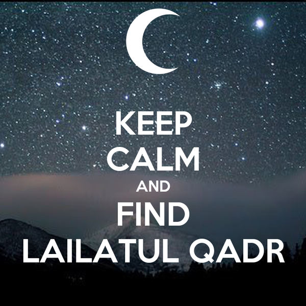 https://sd.keepcalm-o-matic.co.uk/i-w600/keep-calm-and-find-lailatul-qadr.jpg
