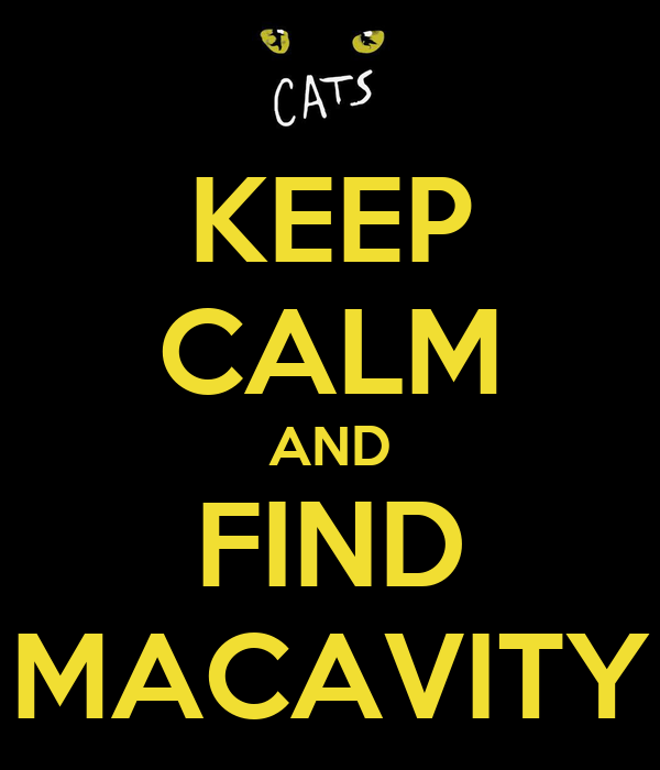 KEEP CALM AND FIND MACAVITY