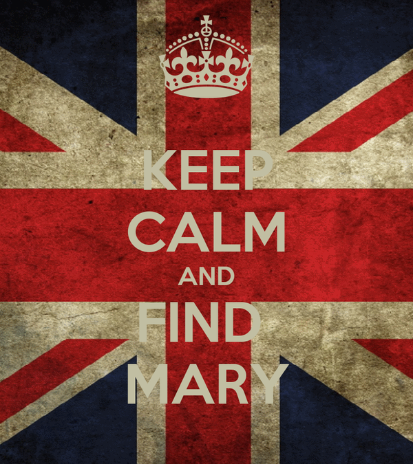 KEEP CALM AND FIND  MARY