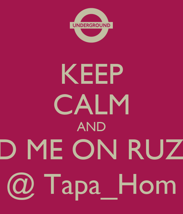 KEEP CALM AND FIND ME ON RUZZLE @ Tapa_Hom
