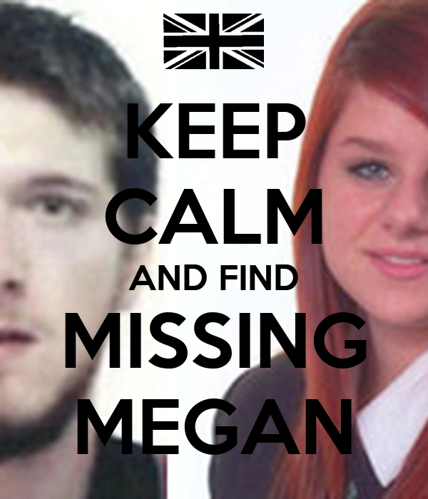 KEEP CALM AND FIND MISSING MEGAN