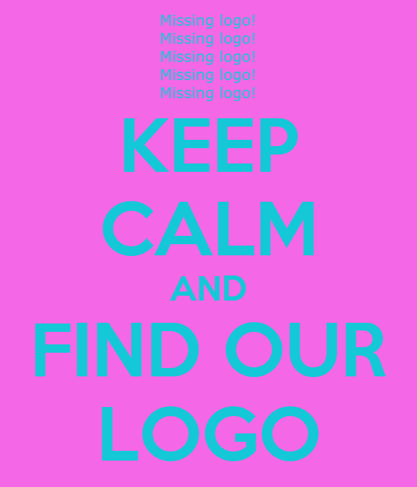 KEEP CALM AND FIND OUR LOGO