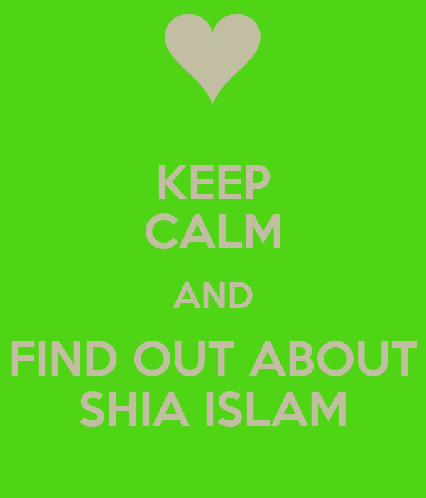 KEEP CALM AND FIND OUT ABOUT SHIA ISLAM