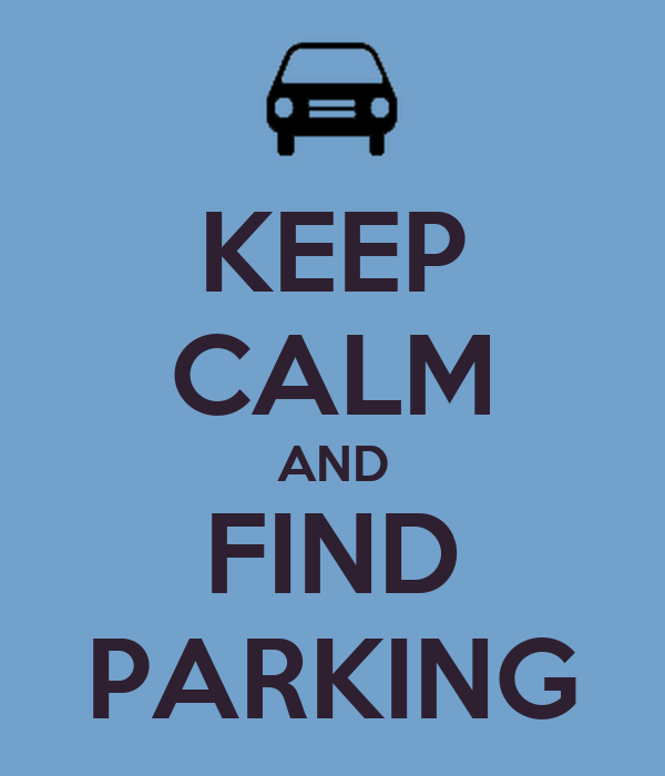 KEEP CALM AND FIND PARKING