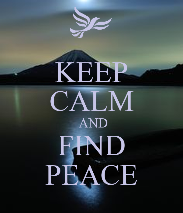 KEEP CALM  AND FIND PEACE
