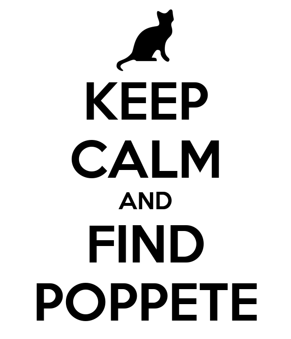 KEEP CALM AND FIND POPPETE
