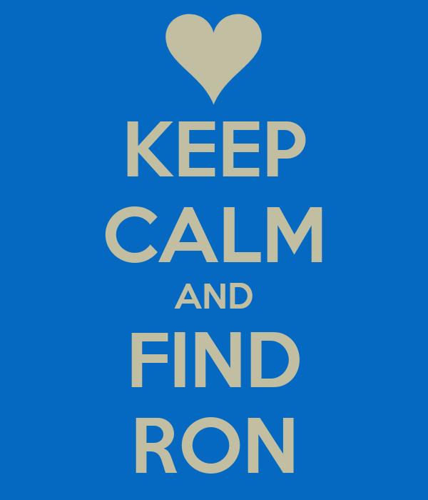 KEEP CALM AND FIND RON