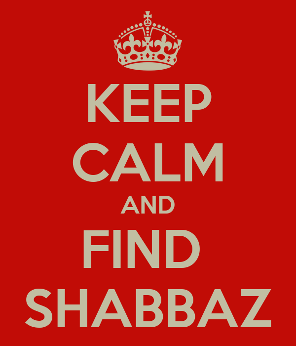 KEEP CALM AND FIND  SHABBAZ