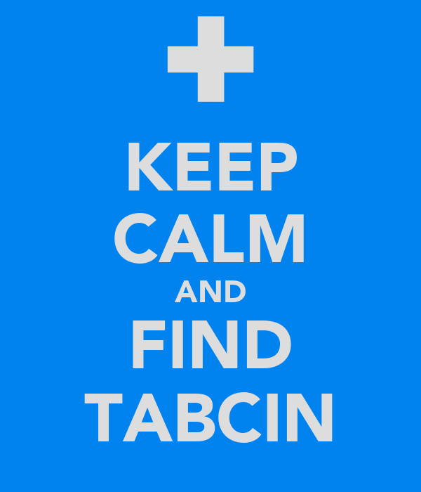 KEEP CALM AND FIND TABCIN