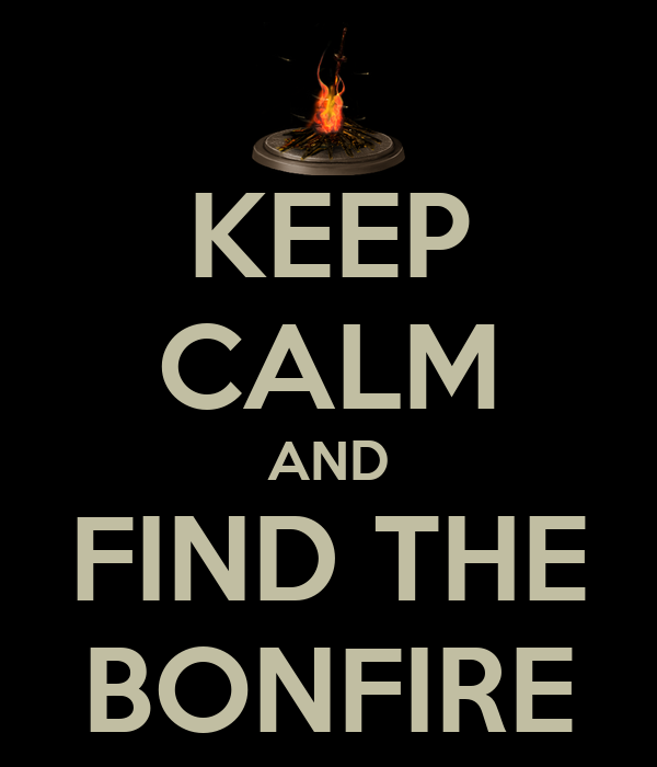 KEEP CALM AND FIND THE BONFIRE