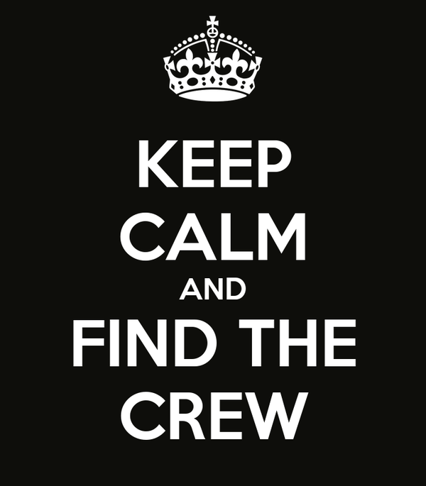 KEEP CALM AND FIND THE CREW