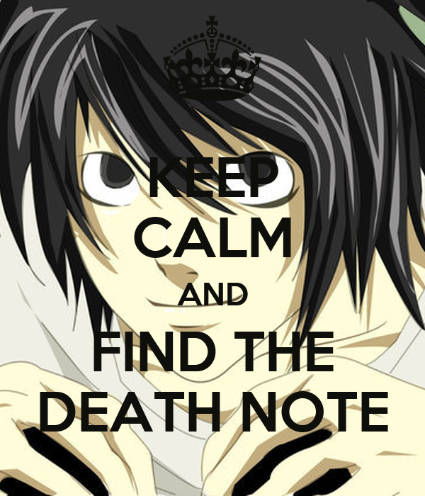 KEEP CALM AND FIND THE DEATH NOTE