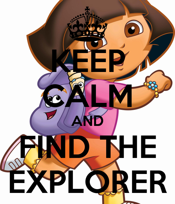 KEEP CALM AND FIND THE EXPLORER