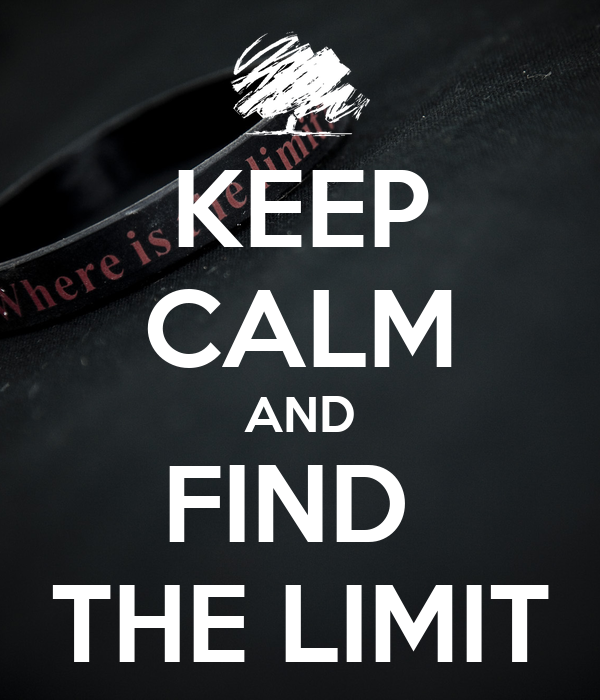 KEEP CALM AND FIND  THE LIMIT