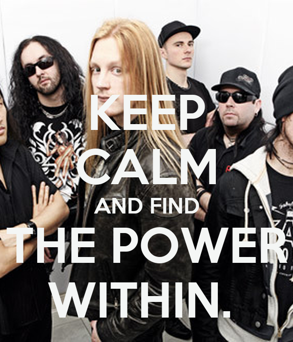 KEEP CALM AND FIND THE POWER WITHIN.