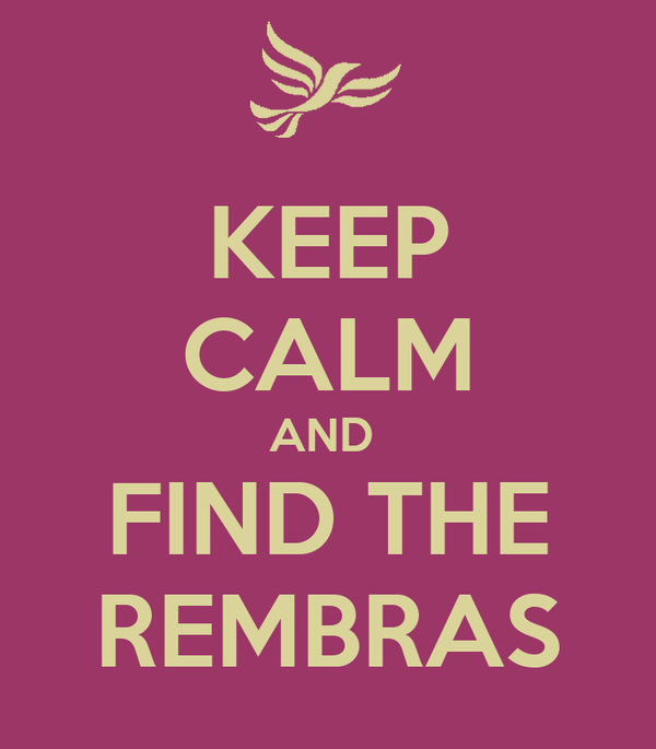 KEEP CALM AND  FIND THE REMBRAS