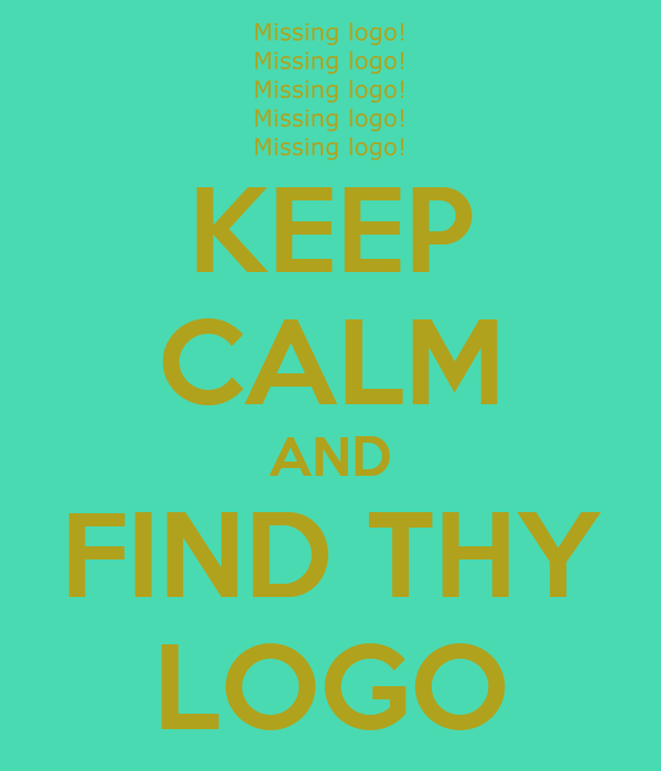 KEEP CALM AND FIND THY LOGO