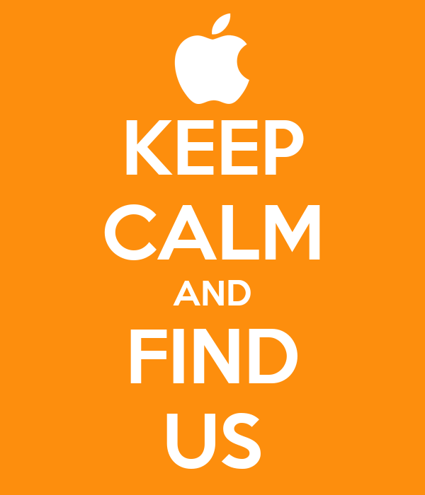 KEEP CALM AND FIND US