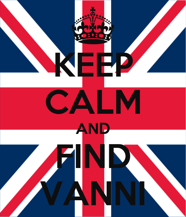 KEEP CALM AND FIND VANNI