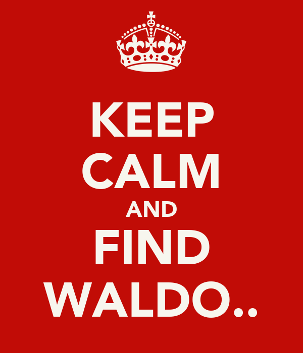 KEEP CALM AND FIND WALDO..