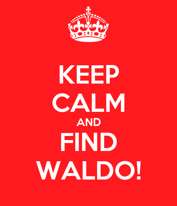 KEEP CALM AND FIND WALDO!