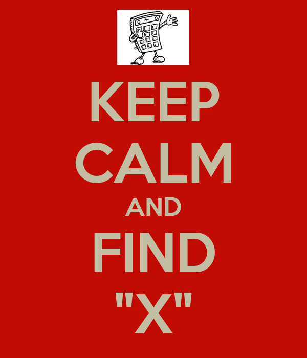 """KEEP CALM AND FIND """"X"""""""