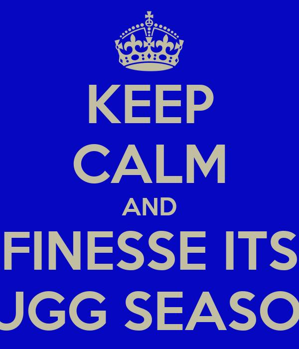 KEEP CALM AND FINESSE ITS JUGG SEASON