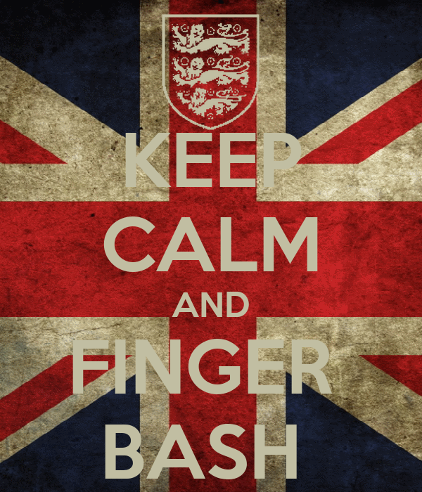 KEEP CALM AND FINGER  BASH