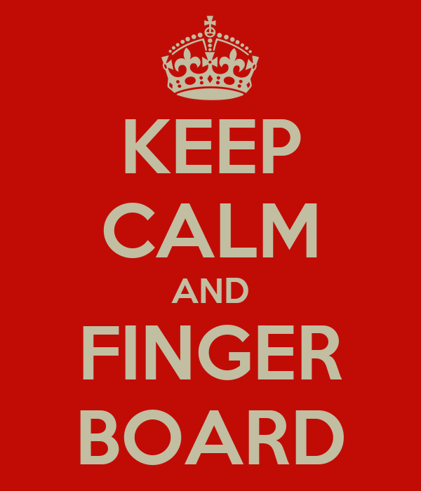 KEEP CALM AND FINGER BOARD