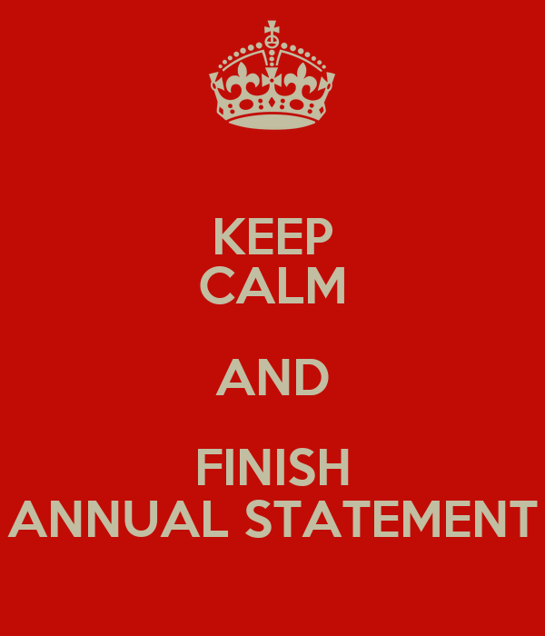 KEEP CALM AND FINISH ANNUAL STATEMENT