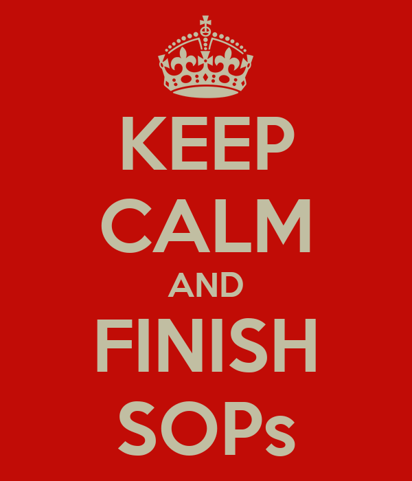 KEEP CALM AND FINISH SOPs