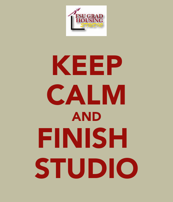 KEEP CALM AND FINISH  STUDIO