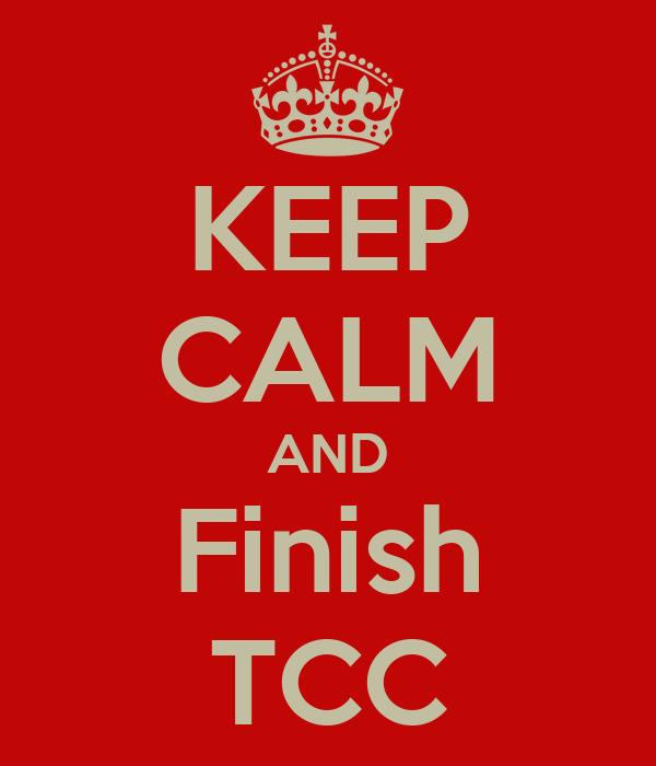 KEEP CALM AND Finish TCC