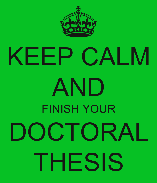 KEEP CALM AND FINISH YOUR DOCTORAL THESIS