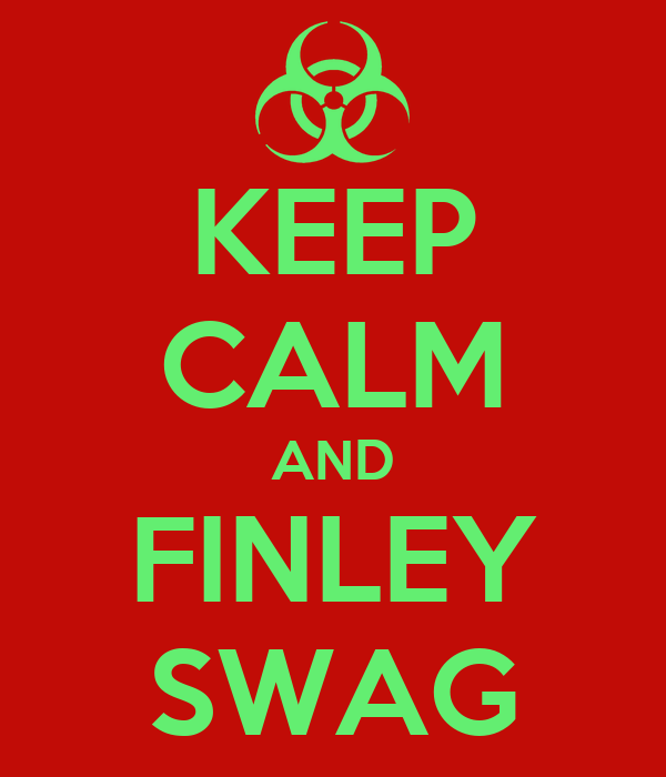 KEEP CALM AND FINLEY SWAG