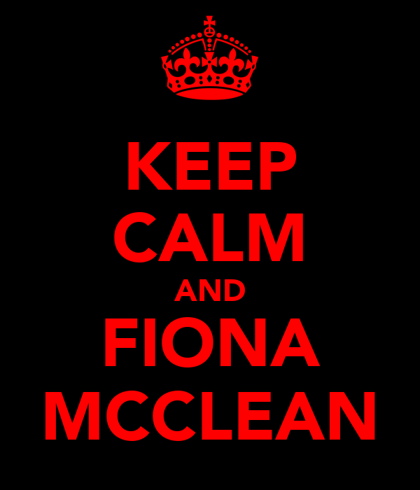 KEEP CALM AND FIONA MCCLEAN