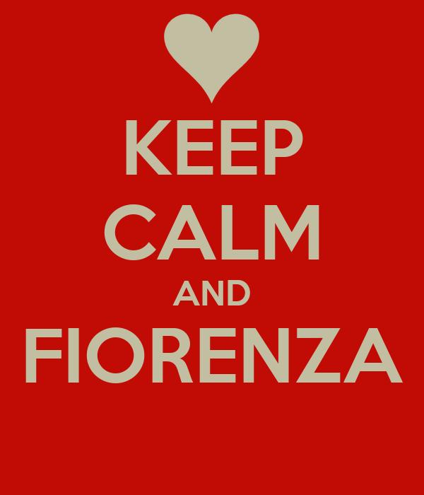 KEEP CALM AND FIORENZA