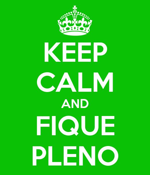KEEP CALM AND FIQUE PLENO