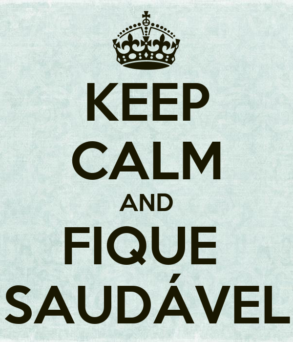 KEEP CALM AND FIQUE  SAUDÁVEL