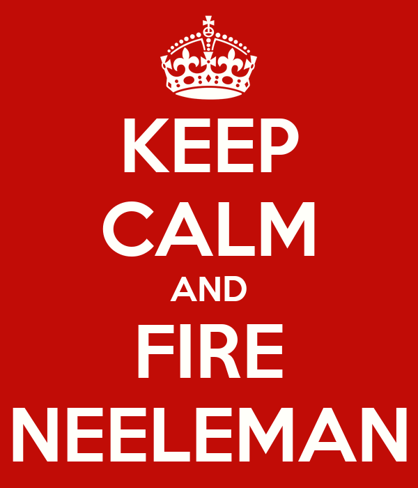 KEEP CALM AND FIRE NEELEMAN