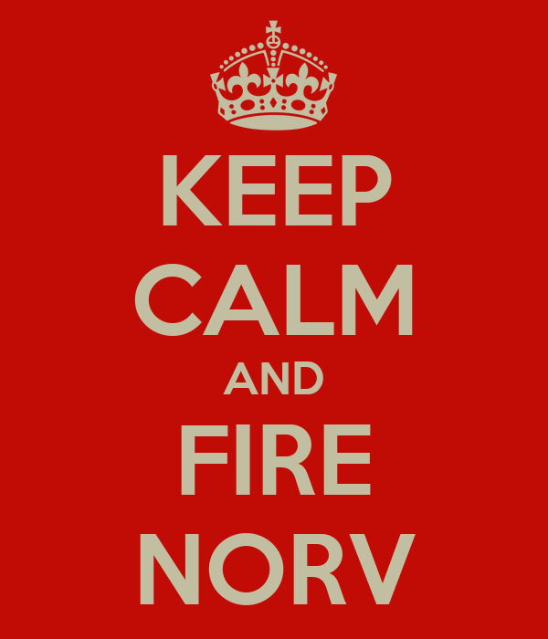 KEEP CALM AND FIRE NORV