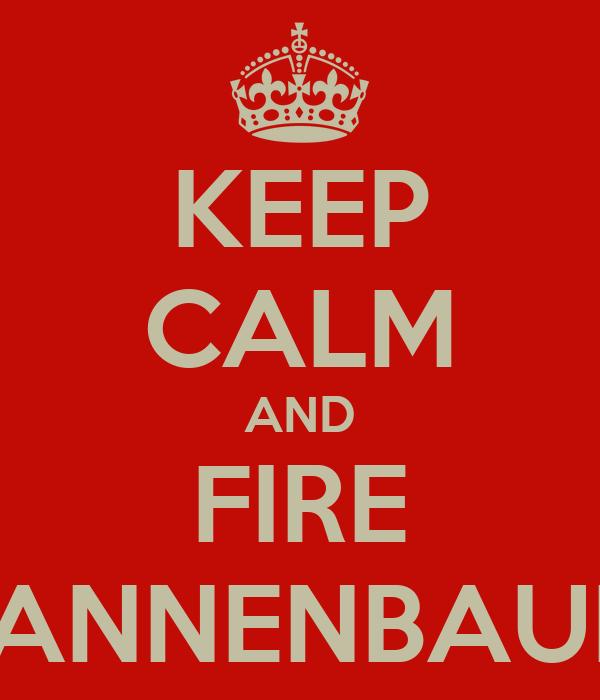 KEEP CALM AND FIRE TANNENBAUM