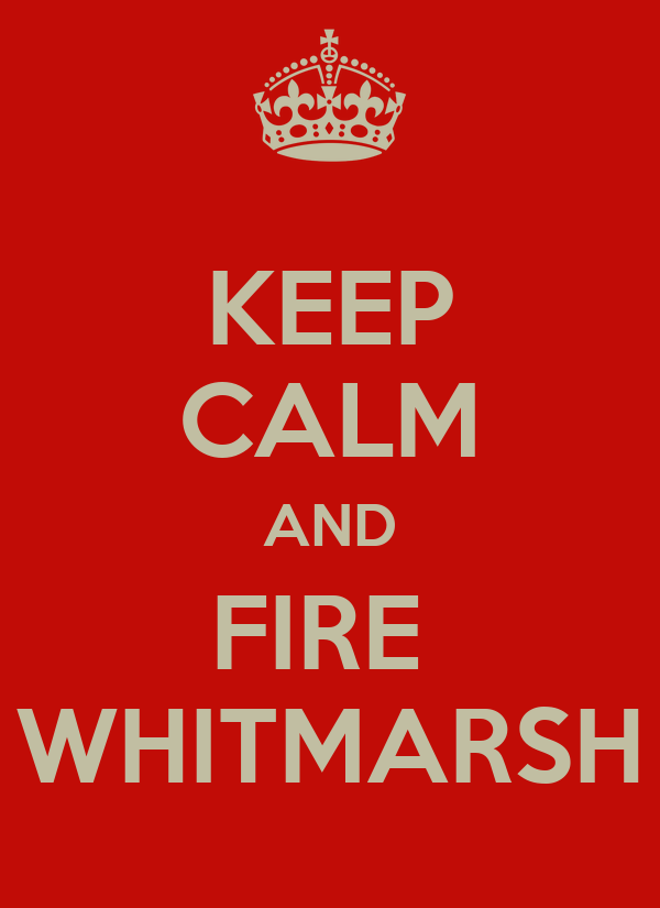 KEEP CALM AND FIRE  WHITMARSH