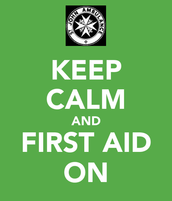 KEEP CALM AND FIRST AID ON