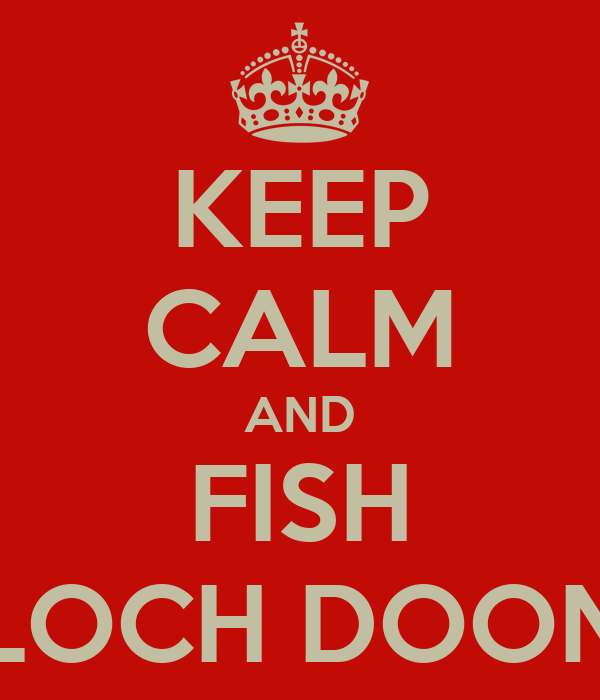KEEP CALM AND FISH LOCH DOON