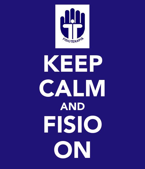 KEEP CALM AND FISIO ON