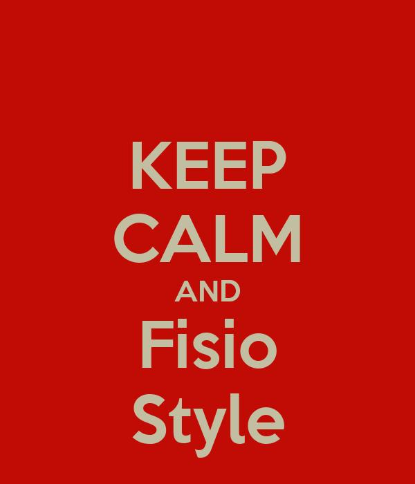 KEEP CALM AND Fisio Style